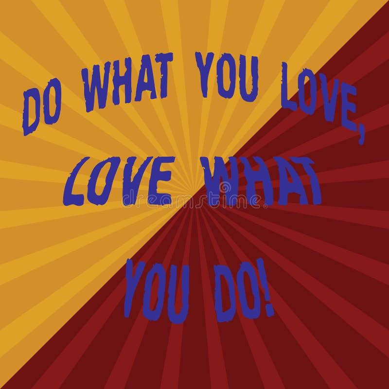 Wortschreibenstext tun, was Sie Liebe lieben, was Sie tun Geschäftskonzept für Make Sachen mit positiver Haltung zwei Tone Sunbur stockbilder
