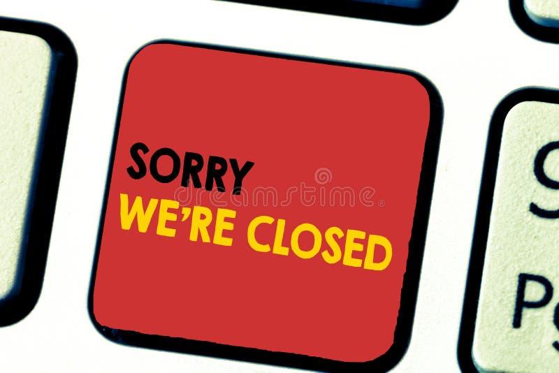 Wortschreibenstext tut mir leid sind wir bezüglich geschlossen Geschäftskonzept für Ausdruck des Bedauern-Enttäuschungs-nicht off lizenzfreies stockbild