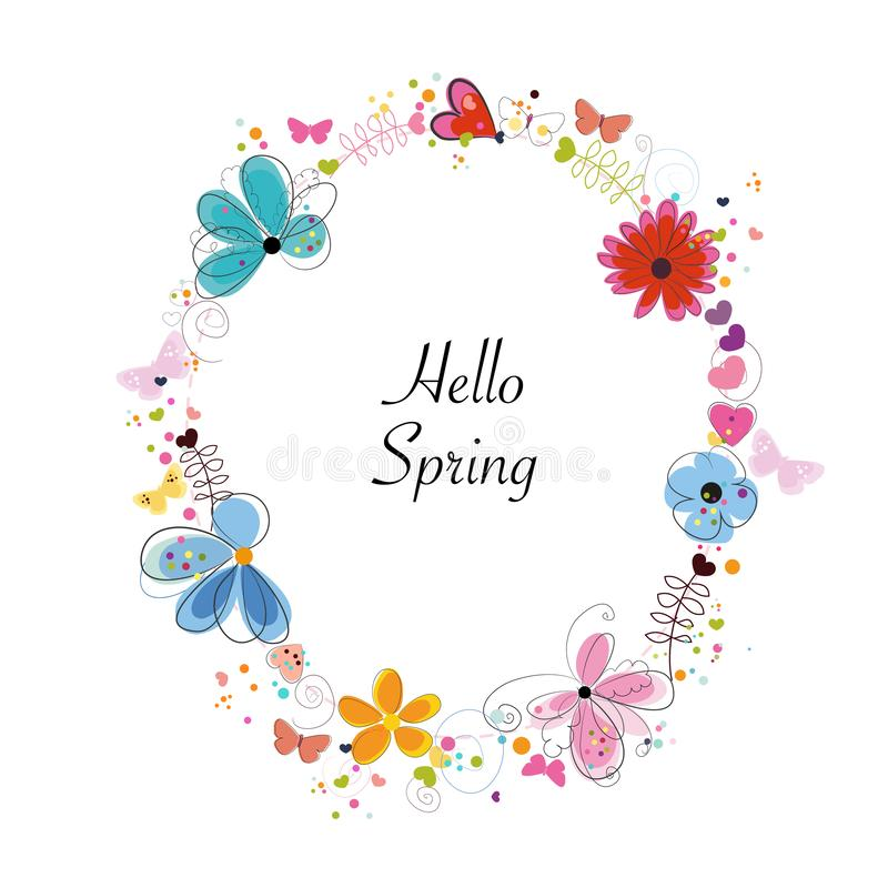 Wreath colorful floral Spring flowers with abstract decorative flowers, hearts and butterflies. Circle Frame ``Hello Spring`` text. Background royalty free illustration