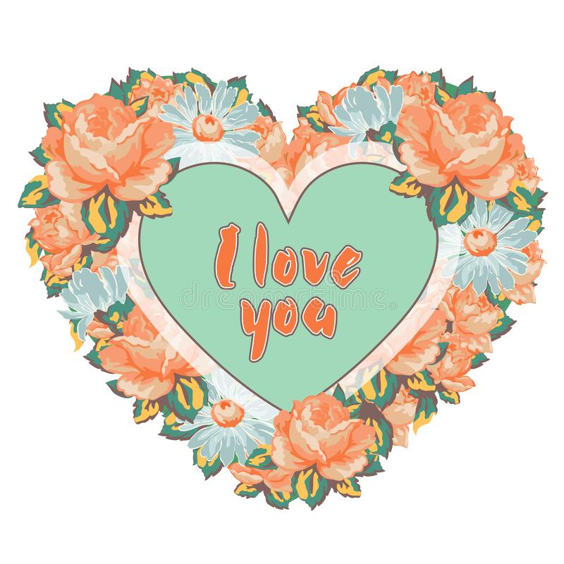 Wreath of flowers colorful roses and daisies in the shape of heart with an inscription I love you isolated on white background, ha royalty free illustration
