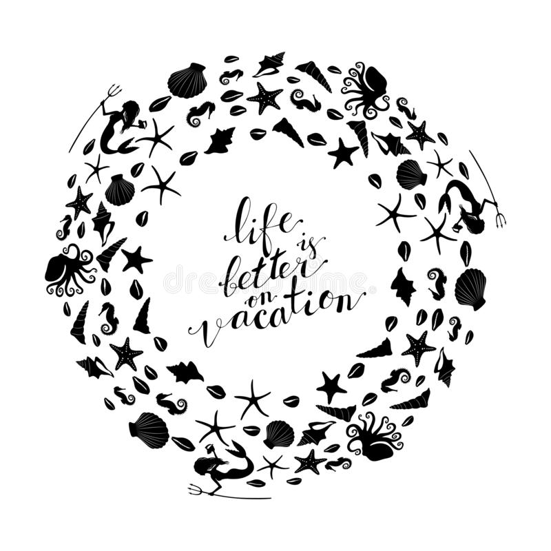 Wreath from sea star, sea horse, conch shell. Round decoration border, marine design elements, hand lettering life is better on vacation vector illustration