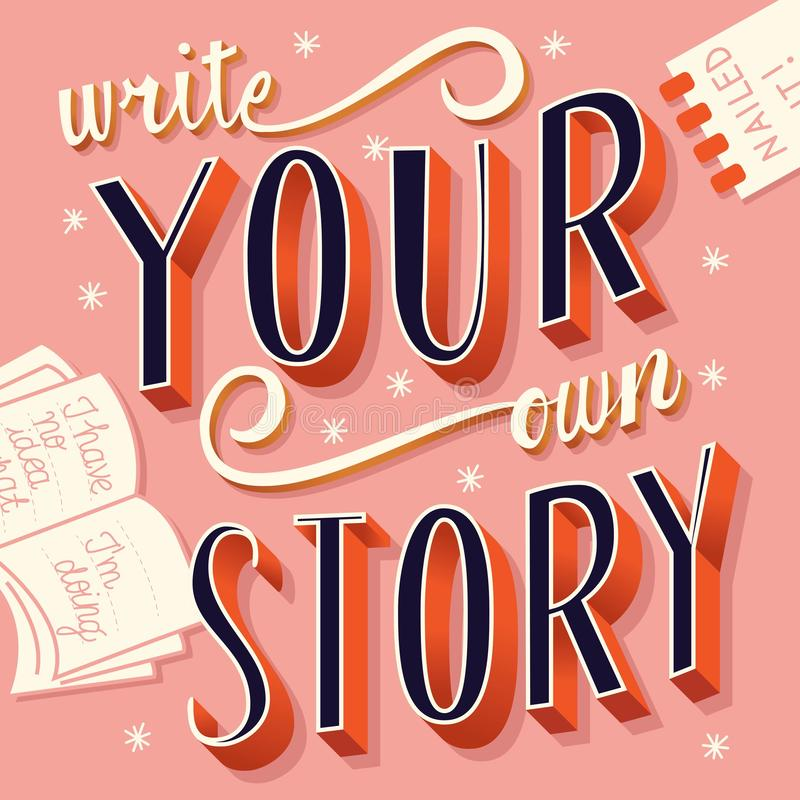 Free Write Your Own Story, Hand Lettering Typography Modern Poster Design Stock Photography - 130758312