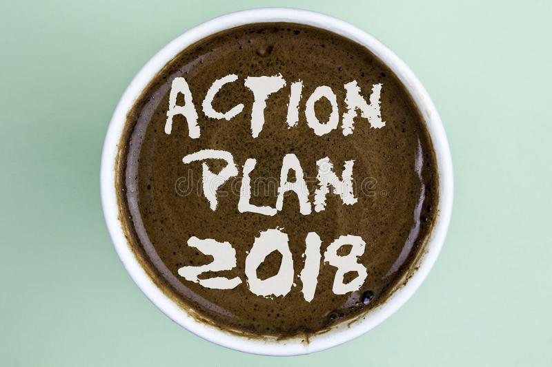 Writing note showing Action Plan 2018. Business photo showcasing to do list in new year New year resolution goals Targets written. Coffee in a Cup the plain royalty free stock photo