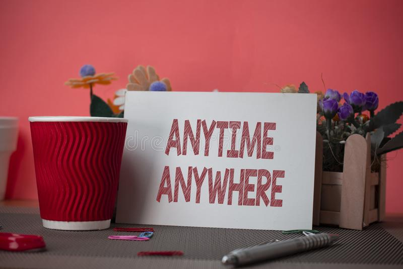 Writing note showing Anytime Anywhere. Business photo showcasing saying that you can do something at every place and. Writing note showing Anytime Anywhere royalty free stock images