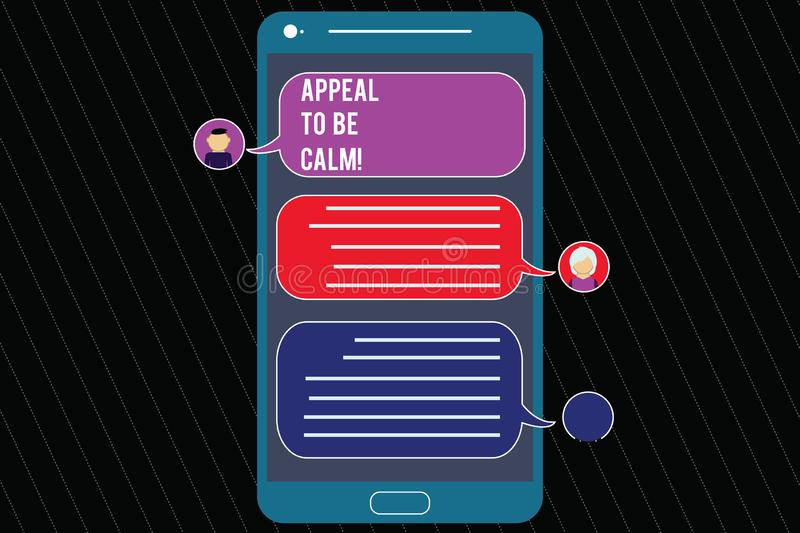 Writing note showing Appeal To Be Calm. Business photo showcasing Stay relaxed calmed thoughtful do not get upset or. Angry Mobile Messenger Screen with Chat stock illustration