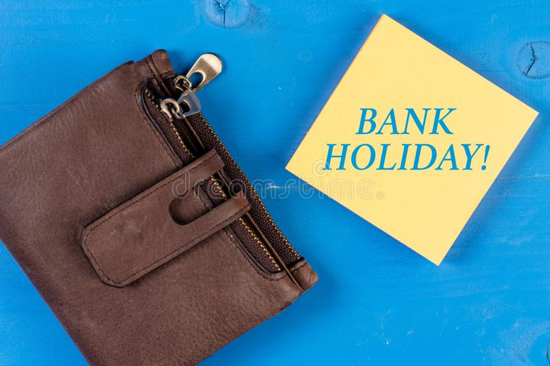 Writing note showing Bank Holiday. Business photo showcasing A day on which banks are officially closed as a public. Writing note showing Bank Holiday. Business stock image