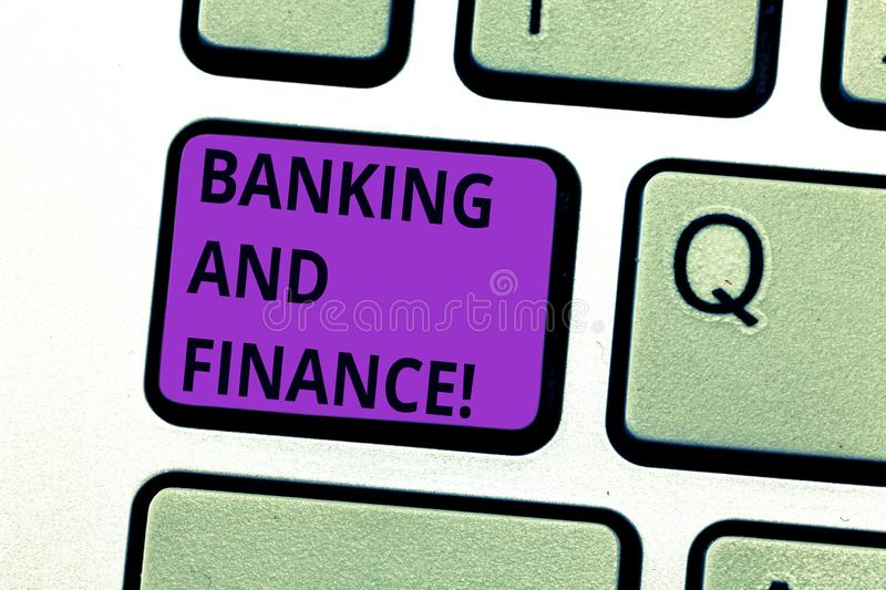 Writing note showing Banking And Finance. Business photo showcasing institutions that provide variety of financial. Services Keyboard key Intention to create stock photos