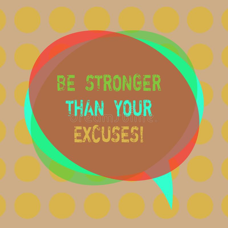 Writing note showing Be Stronger Than Your Excuses. Business photo showcasing Motivation Inspiration to take action Blank Speech. Bubble photo and Stack of stock photography