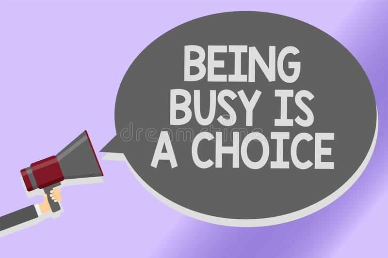 Writing note showing Being Busy Is A Choice. Business photo showcasing life is about priorities Arrange your to do list Sound spea. Ker announcement declare stock illustration