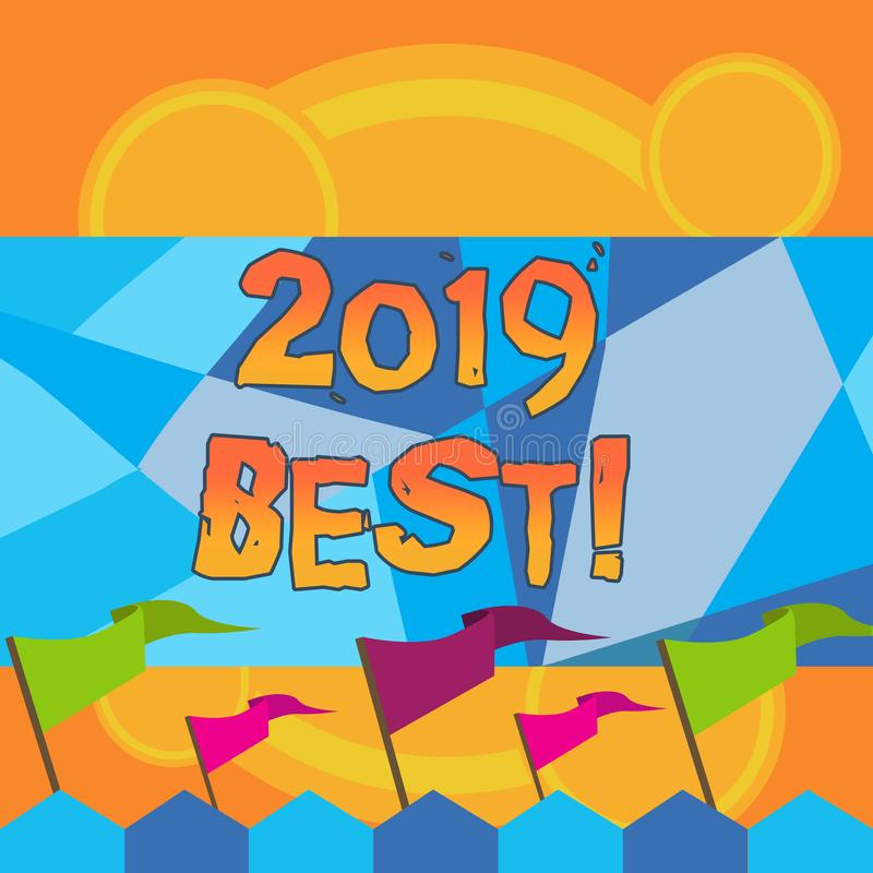 Writing note showing 2019 Best. Business photo showcasing that which most excellent outstanding or desirable this year. Writing note showing 2019 Best. Business royalty free illustration