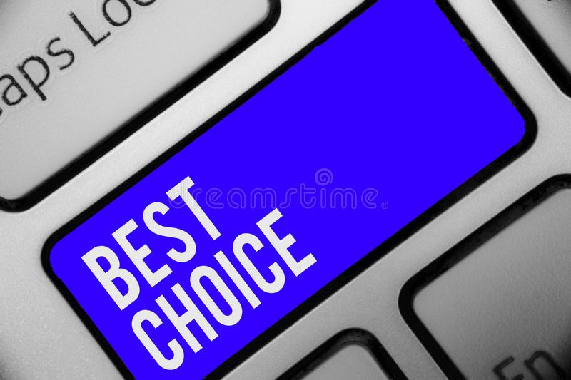 Writing note showing Best Choice. Business photo showcasing act of picking or deciding between two or more possibilities Keyboard. Blue key Intention computer stock photos