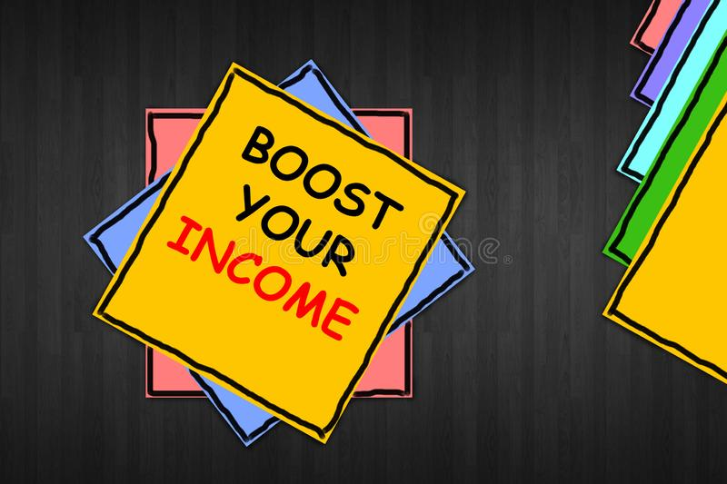Writing note showing `Boost Your Income`. Business photo showcasing improve your payment freelancing part time job. Writing note showing `Boost Your Income` royalty free stock image