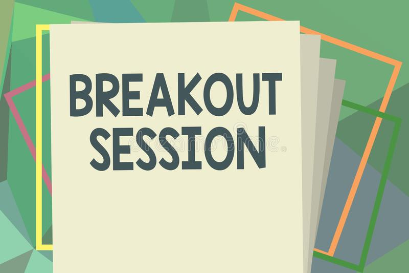 Writing note showing Breakout Session. Business photo showcasing workshop discussion or presentation on specific topic.  royalty free illustration