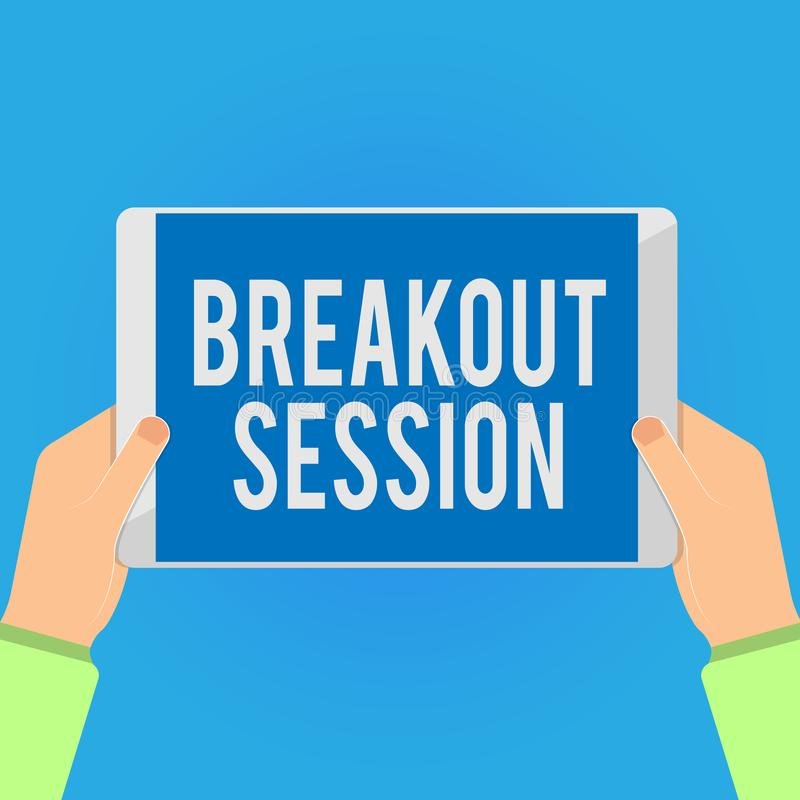 Writing note showing Breakout Session. Business photo showcasing workshop discussion or presentation on specific topic.  stock illustration
