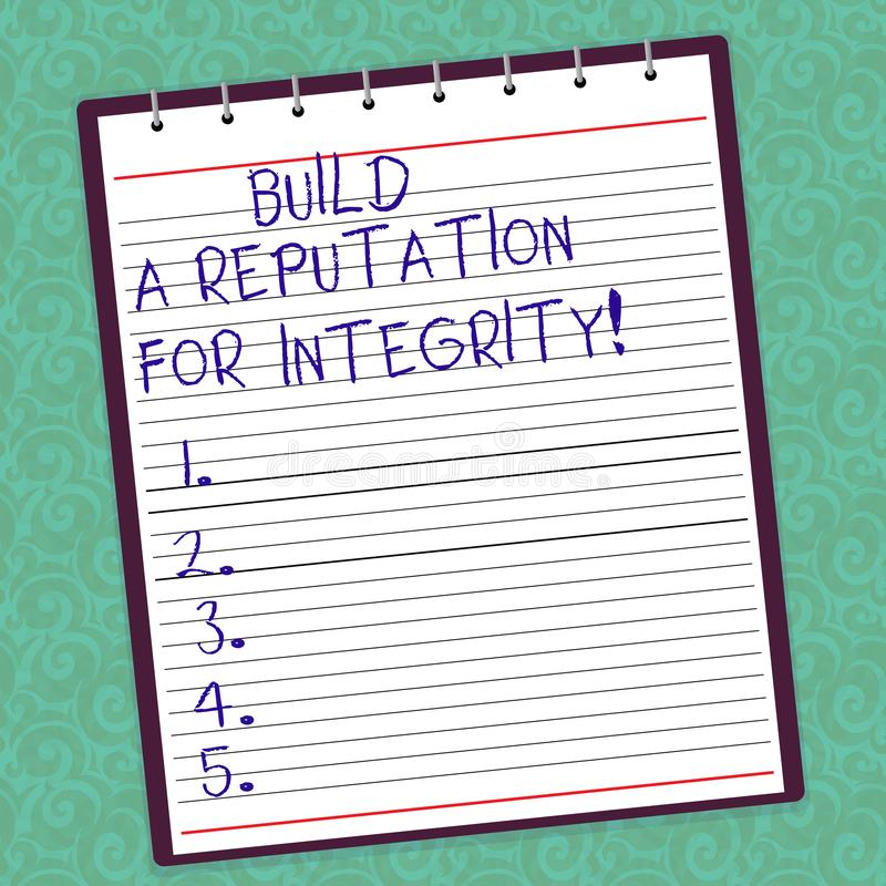 Writing note showing Build A Reputation For Integrity. Business photo showcasing Obtain good feedback based on ethics. Lined Spiral Top Color Notepad photo on royalty free illustration