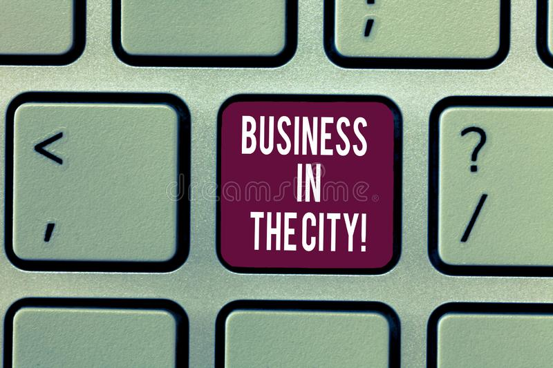 Writing note showing Business In The City. Business photo showcasing Urban companies Professional offices in cities. Keyboard Intention to create computer stock photography