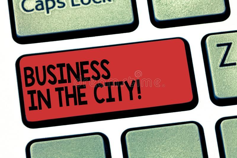 Writing note showing Business In The City. Business photo showcasing Urban companies Professional offices in cities. Keyboard key Intention to create computer stock photos