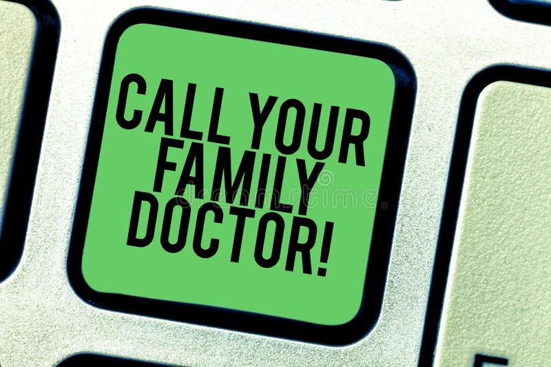 Writing note showing Call Your Family Doctor. Business photo showcasing Asking for medical advice Physician required royalty free stock photos
