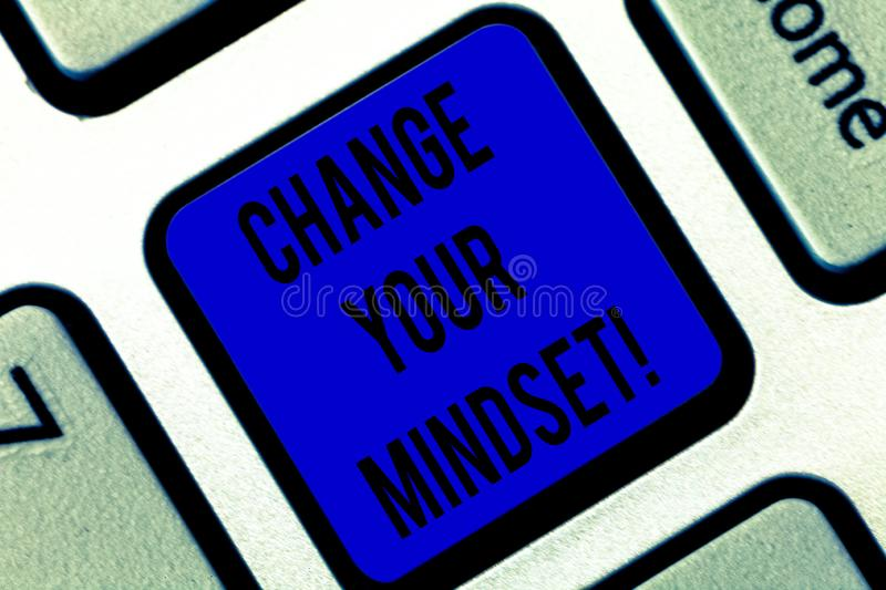 Writing note showing Change Your Mindset. Business photo showcasing fixed mental attitude or disposition demonstrating. Responses Keyboard key Intention to stock photo