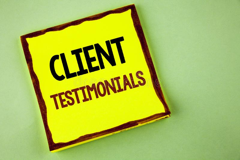 Writing note showing Client Testimonials. Business photo showcasing Customer Personal Experiences Reviews Opinions Feedback writt stock image