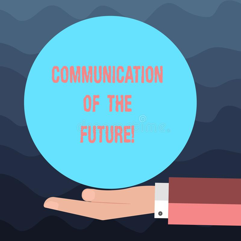 Writing note showing Communication Of The Future. Business photo showcasing Online social media technologies interface Hu analysis. Hand Offering Solid Color stock photo