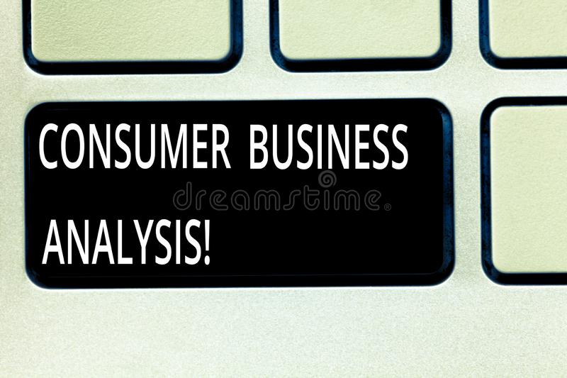 Writing note showing Consumer Business Analysis. Business photo showcasing collect information on the target market s is. Needs Keyboard key Intention to create stock image