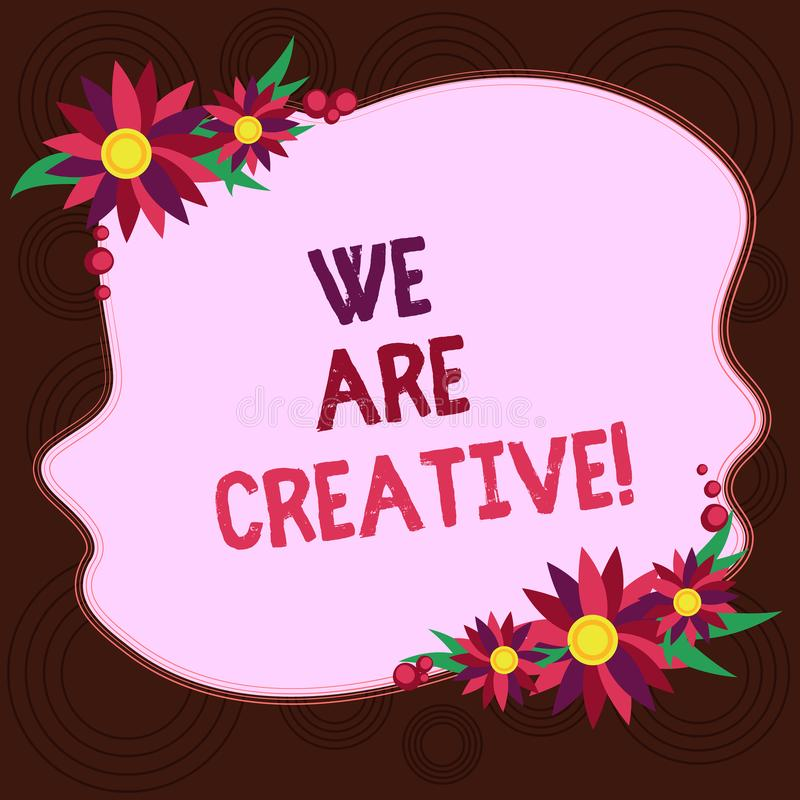 Writing note showing We Are Creative. Business photo showcasing To have a lot of creativity original ideas good for. Design Blank Uneven Color Shape with royalty free illustration