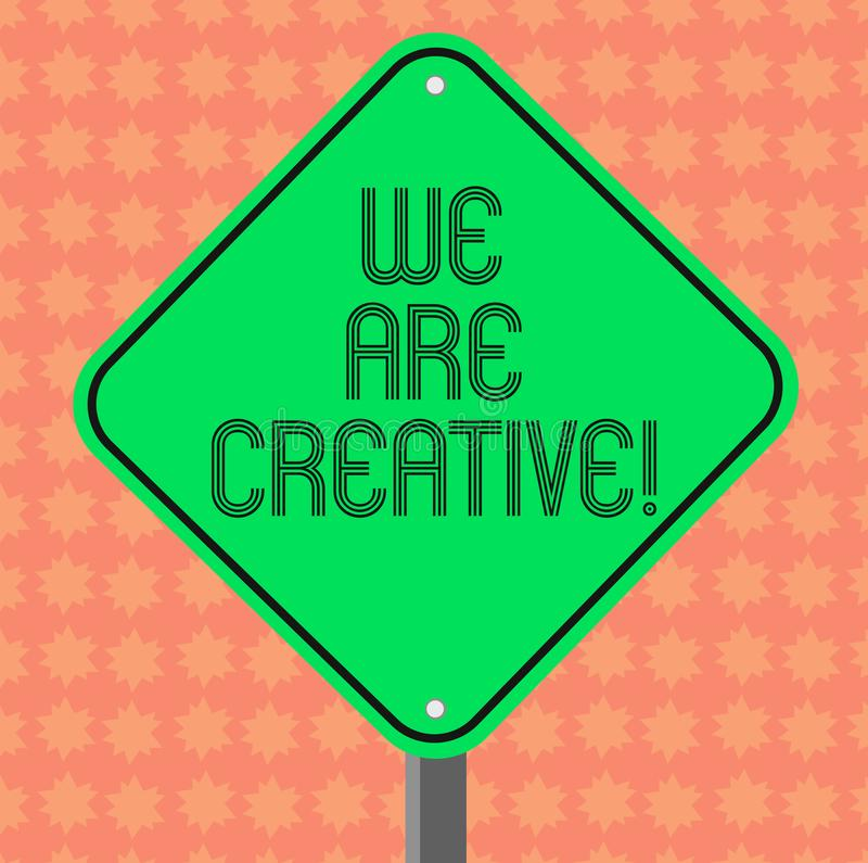 Writing note showing We Are Creative. Business photo showcasing To have a lot of creativity original ideas good for. Design Diamond Shape Color Road Warning stock illustration