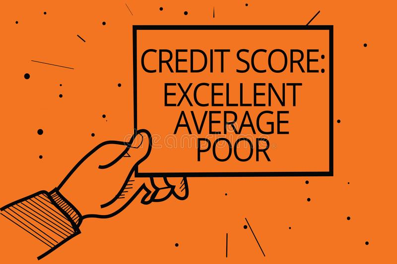 Writing note showing Credit Score Excellent Average Poor. Business photo showcasing Level of creditworthness Rating Report Man han. D holding paper communicating royalty free illustration