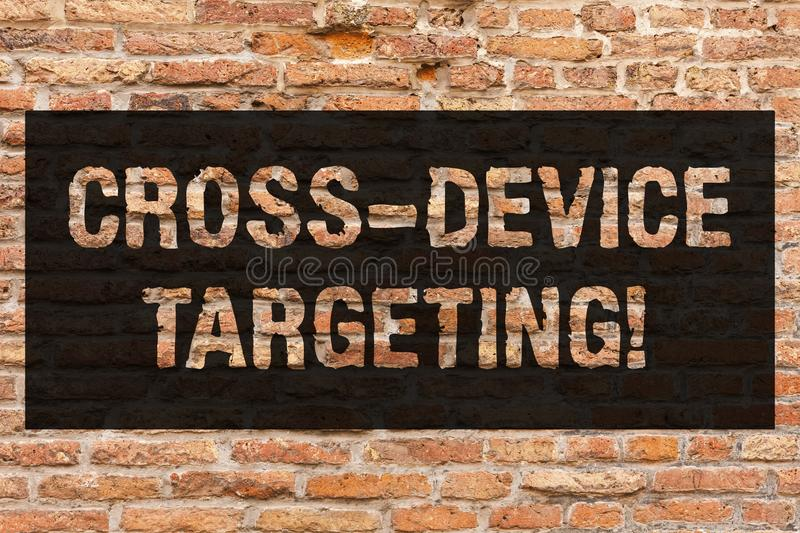 Writing note showing Cross Device Targeting. Business photo showcasing identifying delivering ads to a specific audience Brick. Wall art like Graffiti stock photography