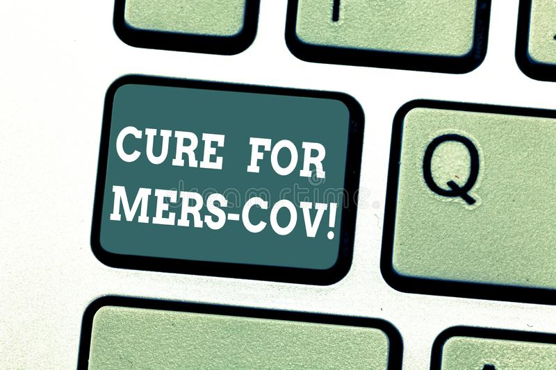 Writing note showing Cure For Mers Cov. Business photo showcasing viral respiratory illness that first reported Saudi. Arabia Keyboard key Intention to create stock image