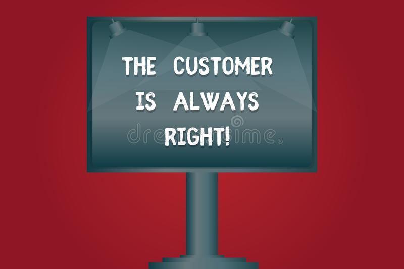 Writing note showing The Customer Is Always Right. Business photo showcasing You have to warranty your clients satisfaction Blank. Lamp Lighted Color Signage royalty free illustration