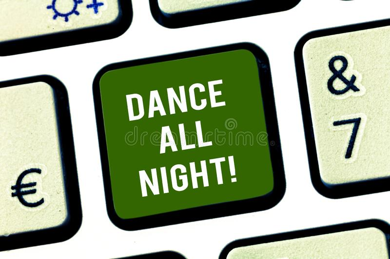 Writing note showing Dance All Night. Business photo showcasing Party for the whole day excited enjoying on a disco royalty free stock images