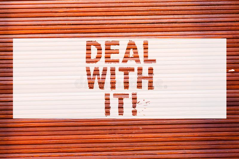 Writing note showing Deal With It. Business photo showcasing Adapt to some particular situation and keep going forward Brick Wall. Art like Graffiti stock image