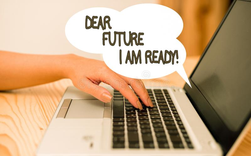 Writing note showing Dear Future I Am Ready. Business photo showcasing state action situation being fully prepared woman. Writing note showing Dear Future I Am stock image