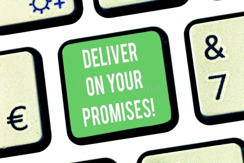 Writing note showing Deliver On Your Promises. Business photo showcasing Do what you have promised Commitment release stock images