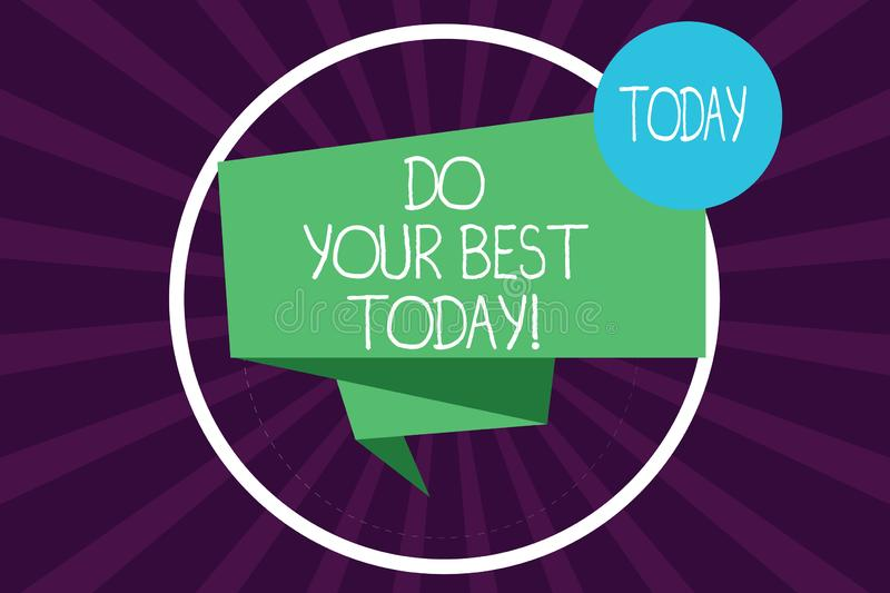 Writing note showing Do Your Best Today. Business photo showcasing Make efforts to obtain excellence in what you do. Folded 3D Ribbon Strip inside Circle Loop stock illustration