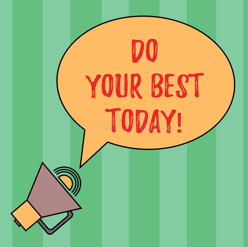 Writing note showing Do Your Best Today. Business photo showcasing Make efforts to obtain excellence in what you do Oval. Outlined Speech Bubble Text Balloon vector illustration