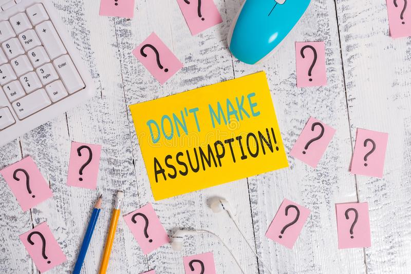 Writing note showing Don T Make Assumption. Business photo showcasing something that you assume to be case even without. Writing note showing Don T Make royalty free stock photos