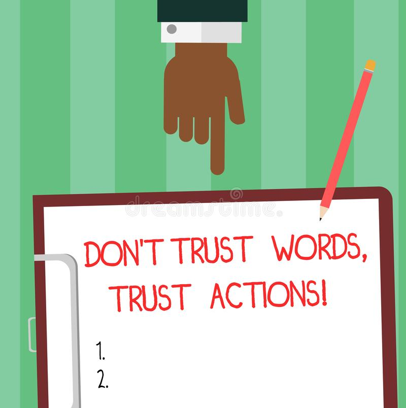 Writing note showing Don T Trust Words Trust Actions. Business photo showcasing Less talking more things done action taken Hu vector illustration