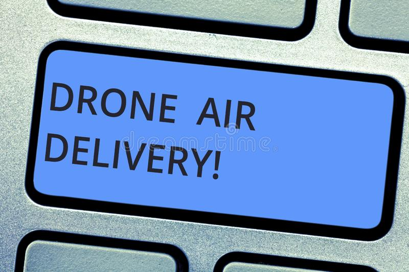 Writing note showing Drone Air Delivery. Business photo showcasing unanalysisned aerial vehicle utilized to transport. Packages Keyboard key Intention to create royalty free stock photo