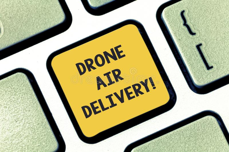 Writing note showing Drone Air Delivery. Business photo showcasing unanalysisned aerial vehicle utilized to transport. Packages Keyboard key Intention to create stock photos
