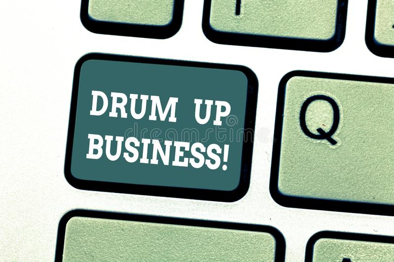 Writing note showing Drum Up Business. Business photo showcasing increase deanalysisd activity or get support for. Something Keyboard key Intention to create stock image