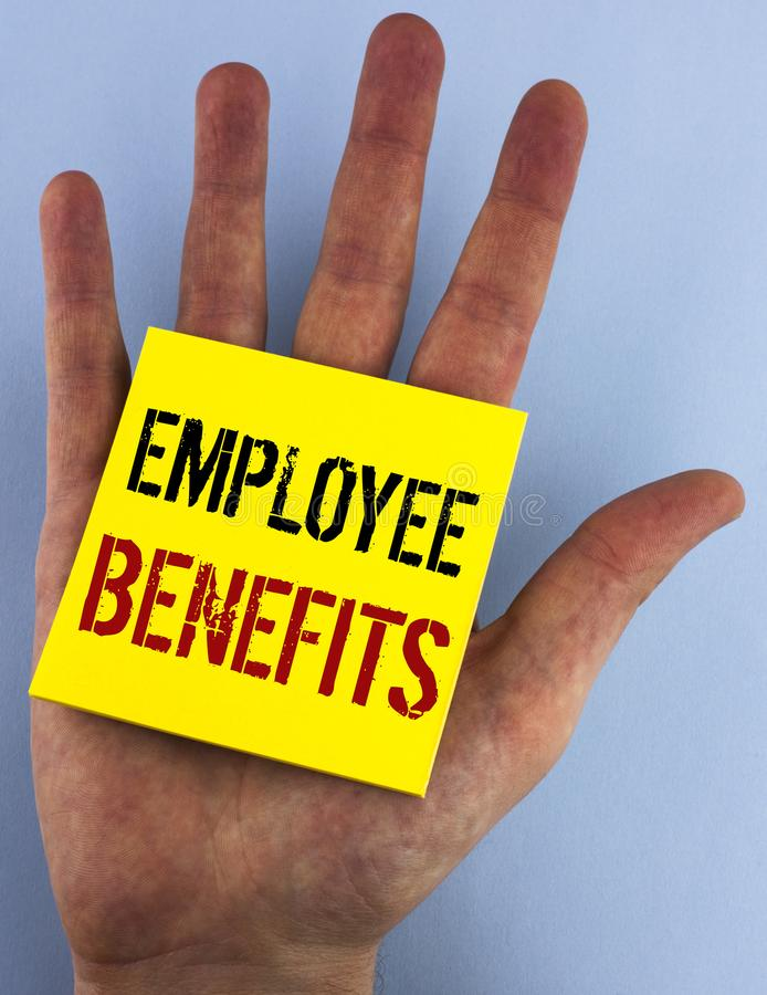 Writing note showing Employee Benefits. Business photo showcasing list of advantage recruiter get at work Insurance written on St. Writing note showing Employee stock photo
