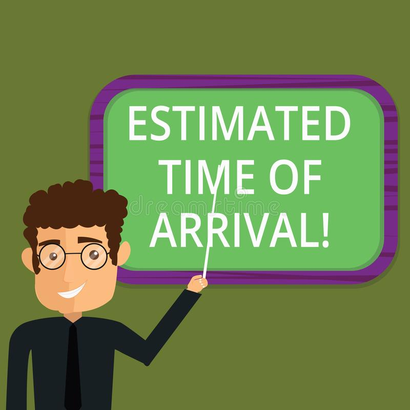 Writing note showing Estimated Time Of Arrival. Business photo showcasing Hours at which a flight is supposed to arrive. Man Standing Holding Stick Pointing to royalty free illustration