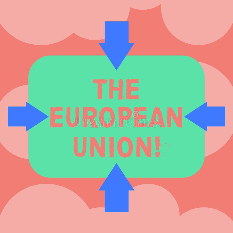 Writing note showing The European Union. Business photo showcasing EU to which the member states of the EEC are evolving Arrows on. Four Sides of Blank vector illustration