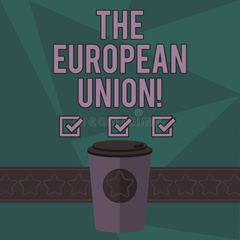 Writing note showing The European Union. Business photo showcasing EU to which the member states of the EEC are evolving 3D Coffee. To Go Cup with Lid Cover and royalty free illustration