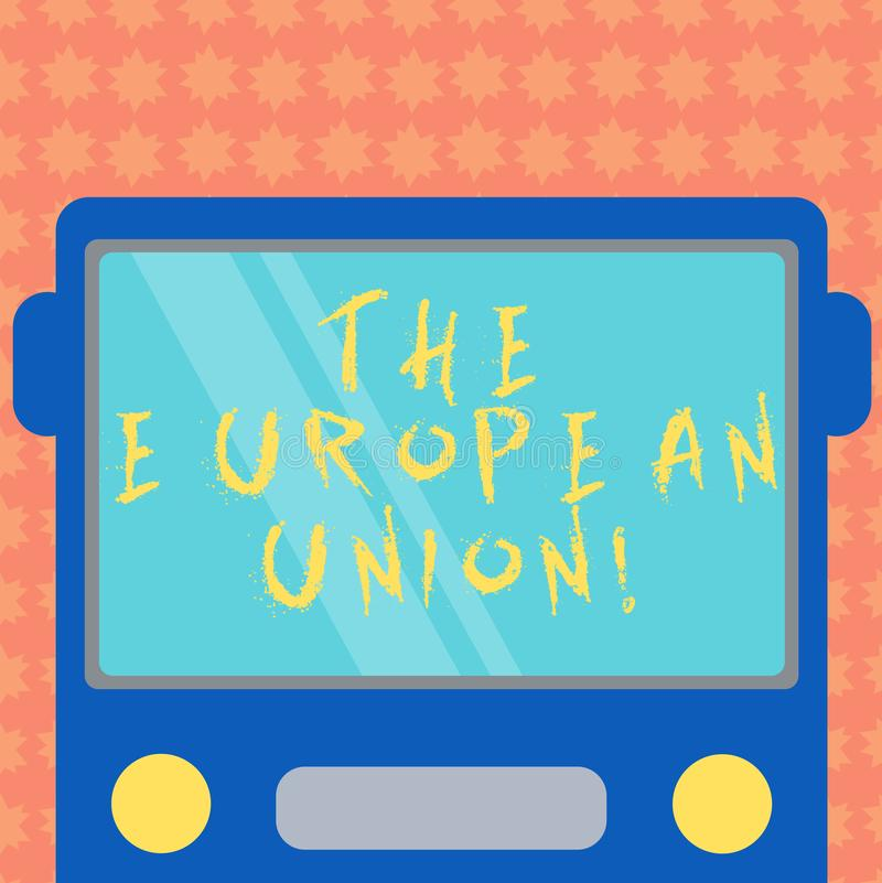 Writing note showing The European Union. Business photo showcasing EU to which the member states of the EEC are evolving Drawn. Flat Front View of Bus with vector illustration