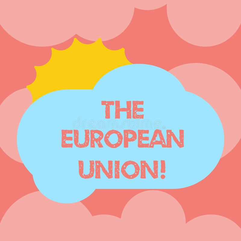 Writing note showing The European Union. Business photo showcasing EU to which the member states of the EEC are evolving Sun. Hiding Behind Blank Fluffy Color royalty free illustration