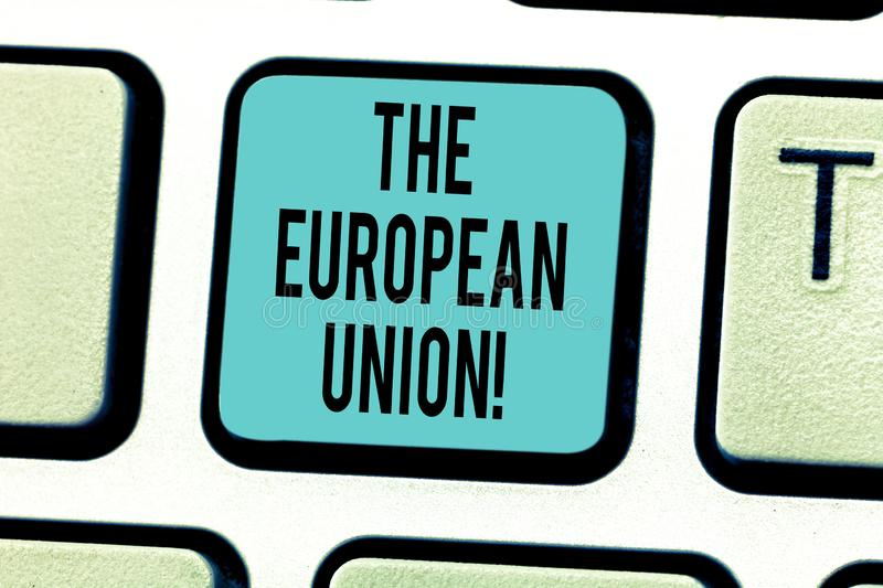 Writing note showing The European Union. Business photo showcasing EU to which the member states of the EEC are evolving. Keyboard key Intention to create royalty free illustration